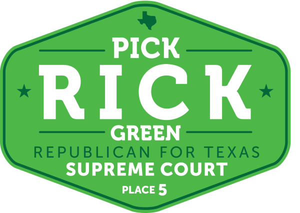 Rick Green: Republican for Texas Supreme Court Place 5