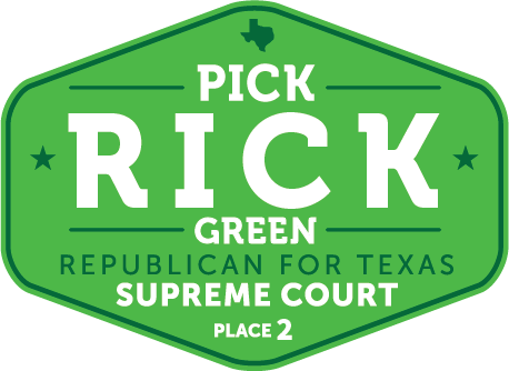 Rick Green: Republican for Texas Supreme Court Place 2